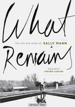 Watch What Remains: The Life and Work of Sally Mann