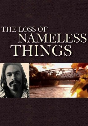Watch The Loss of Nameless Things