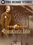The Great Transatlantic Cable: American Experience