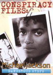 Conspiracy Files: Michael Jackson: Dangerous Steps