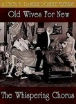 Old Wives for New / The Whispering Chorus