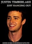 Justin Timberlake: Just Hanging Out