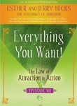 Esther &amp; Jerry Hicks: The Law of Attraction in Action: Everything You Want!