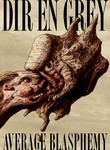 Dir En Grey: Average Blasphemy
