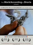 The World According to Shorts Presents: L&#039;Origine de la Tendresse and Other Tales