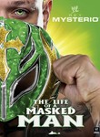 WWE: Rey Mysterio: The Life of a Masked Man: Vol. 1
