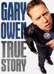 Gary Owen: The True Story