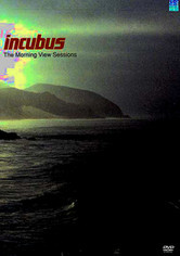 Rent Incubus: The Morning View Sessions on DVD