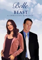 Rent Belle and the Beast: A Christian Romance on DVD