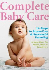 Rent Complete Baby Care on DVD