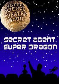 MST3K: Secret Agent, Super Dragon