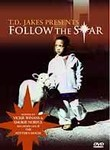 Bishop T.D. Jakes: Follow the Star
