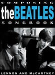 Beatles: Composing the Beatles Songbook: Lennon and McCartney