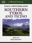 A Musical Journey: Italy/Switzerland: Southern Tyrol and Ticino