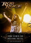 Rob Rock: The Voice of Melodic Metal: Live in Atlanta